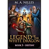 Legend of the White Dragon: Destiny ~ M. A. Nilles
