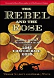 img - for By Wesley Millett The Rebel and the Rose: James A Semple, Julia Gardiner Tyler, and the Lost Confederate Gold [Paperback] book / textbook / text book