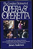 The Complete Dictionary of Opera & Operetta (0517091569) by Anderson, James