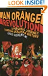 An Orange Revolution: A Personal Jour...