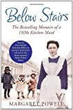 Below Stairs: The Bestselling Memoirs of a 1920s Kitchen Maid by Powell, Margaret 1 edition (2011) Margaret Powell