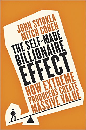 the-self-made-billionaire-effect-how-extreme-producers-create-massive-value