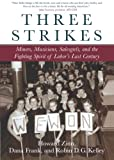 Three Strikes: Miners, Musicians, Salesgirls, and the Fighting Spirit of Labor's Last Century (080705013X) by Zinn, Howard