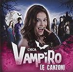 Chica Vampiro:le Canzoni