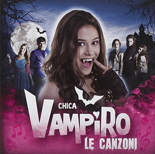 Chica Vampiro Le Canzoni