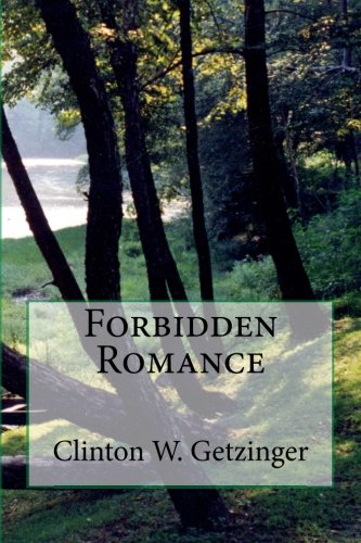 Book: Forbidden Romance by Clinton W. Getzinger