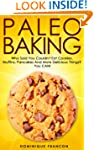 Paleo: BAKING! Who Said You Couldn't...