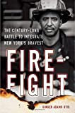 img - for Firefight: The Century-Long Battle to Integrate New York's Bravest book / textbook / text book