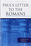 Paul's Letter to the Romans (Pillar New Testament Commentary Series) (1844745821) by Kruse, Colin G.