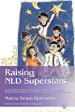 img - for Raising NLD Superstars: What Families with Nonverbal Learning Disabilities Need to Know about Nurturing Confident, Competent Kids book / textbook / text book