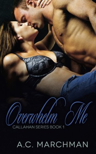 Overwhelm Me (Callahan Series) (Volume 1) (Ac Marchman compare prices)