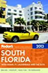 Fodor's South Florida 2013: With Miam...
