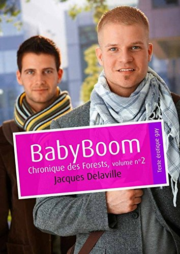 Baby Boom (érotique gay): Chronique des Forests, volume n°2