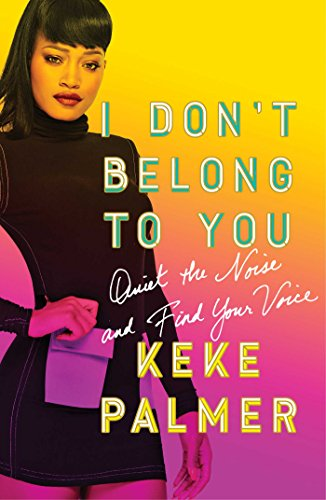 Book Cover: I Don't Belong to You: Quiet the Noise and Find Your Voice