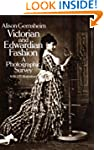 Victorian and Edwardian Fashion: A Ph...