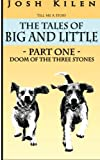 Tell Me A Story: The Tales of Big and Little: Doom of the Three Stones