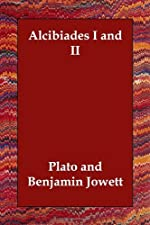 Alcibiades I and 2 by Plato