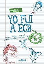 Yo Fui A EGB 3 (OBRAS DIVERSAS)