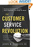 The Customer Service Revolution: Over...