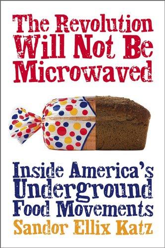 Sandor Ellix Katz - The Revolution Will Not Be Microwaved