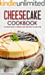 Cheesecake Cookbook - 25 Delicious Ch...