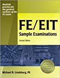 img - for By Michael R. Lindeburg PE FE/EIT Sample Examinations, 2nd Edition (Second Edition) book / textbook / text book