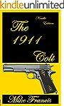 The 1911 Colt: The Kalashnikov of Sem...