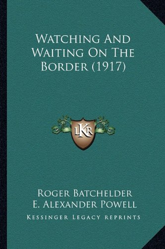 Watching and Waiting on the Border (1917) Watching and Waiting on the Border (1917)