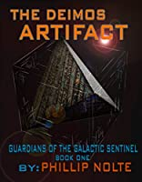 The Deimos Artifact (Guardians of the Galactic Sentinel Book 1)