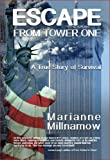 Escape from Tower One: The True Story of How Vincent Borst Survived the 9/11 Attack on the World Trade Center and Led Others to Safety from the 82nd Floor of the North Tower