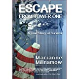 Escape from Tower One: The True Story of How Vincent Borst Survived the 9/11 Attack on the World Trade Center and Led Others to Safety from the 82nd Floor of the North Tower ~ Marianne Millnamow
