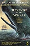 The Revenge of the Whale: The True Story of the Whaleship Essex