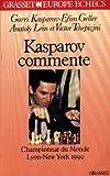 Kasparov commente : Championnat du monde 1990, New York-Lyon...