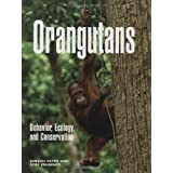 Orangutans: Behaviour, Ecology, and Conservationby J Payne