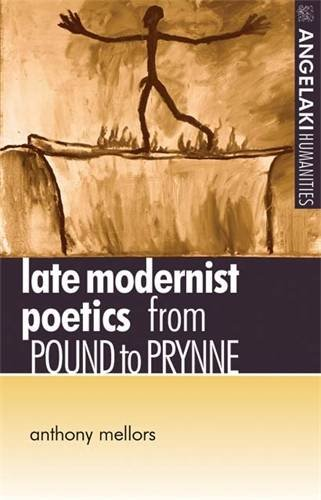 Late Modernist Poetics: From Pound to Prynne (Angelaki Humanities)