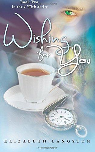 Wishing for You: Volume 2 (I Wish)