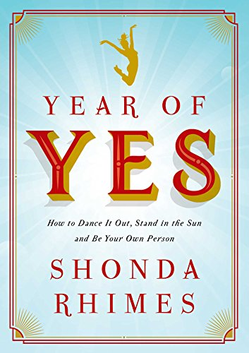 Year of Yes: How to Dance it Out, Stand in the Sun and be Your Own Person - Malaysia Online Bookstore