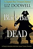 Black Bart is Dead: A Captain Finn Treasure Mystery (Book 2) (Captain Finn Treasure Mysteries)