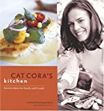 Cat Coras Kitchen: Favorite Meals for Family and Friends [Paperback]