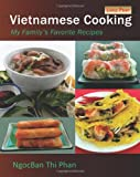 Vietnamese Cooking: My Familys Favorite Recipes