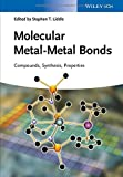 Molecular Metal-Metal Bonds: Compounds, Synthesis, Properties