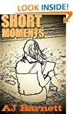 Short Moments: Heartwarming Short Stories for Cold Winter Nights (Heartwarming Stories Book 1)