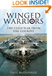 Winged Warriors: Memoirs of a Canberr...