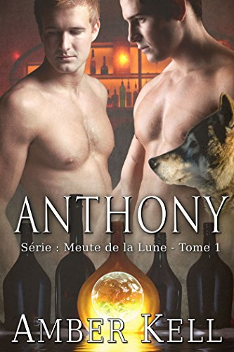 Amber Kell - Anthony (Meute de la Lune t. 1) (French Edition)