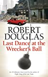 Robert Douglas Last Dance at the Wrecker's Ball (18 Dalbeattie Street 3)