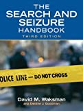 img - for The Search and Seizure Handbook (3rd Edition) book / textbook / text book