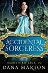Accidental Sorceress (Hardstorm Saga...