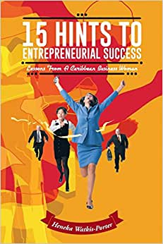 15 Hints To Entrepreneurial Success: Lessons From A Caribbean Business Woman