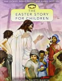The Easter Story for Children (Story, The) (0310735947) by Lucado, Max
