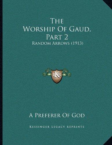 The Worship of Gaud, Part 2: Random Arrows (1913)